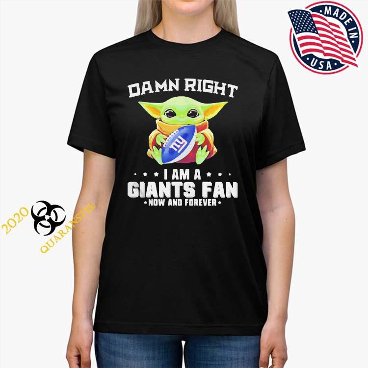 Damn Right I Am A Giants Fan Now And Forever Baby Yoda Shirt Ladies Tee