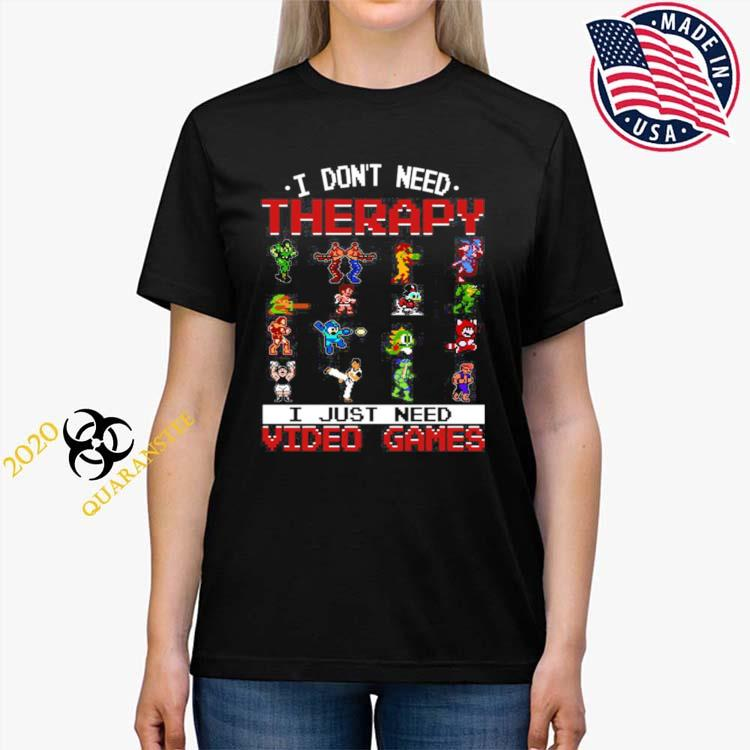 I Don't Need Therapy I Just Need Video Games Shirt Ladies Tee
