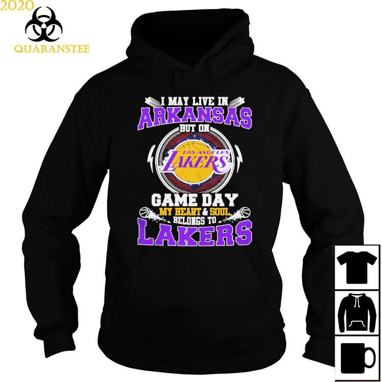 I May Live In Arkansas But On Game Day My Heart And Soul Belongs To Lakers Shirt Hoodie