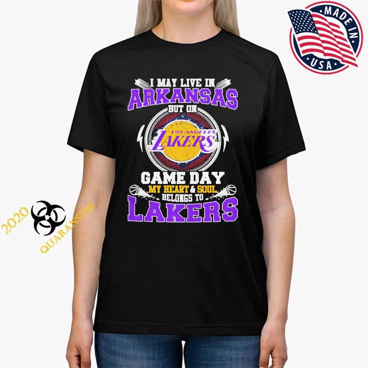 I May Live In Arkansas But On Game Day My Heart And Soul Belongs To Lakers Shirt Ladies Tee