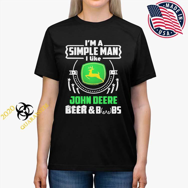 Im A Simple Man I Like John Deere Beer Boobs Shirt Ladies Tee