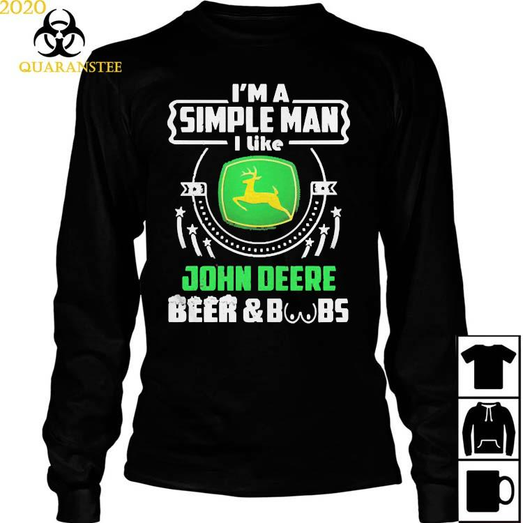 Im A Simple Man I Like John Deere Beer Boobs Shirt Long Sleeved