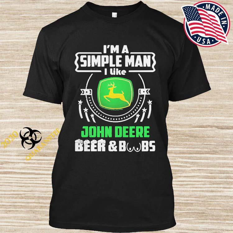 Im A Simple Man I Like John Deere Beer Boobs Shirt