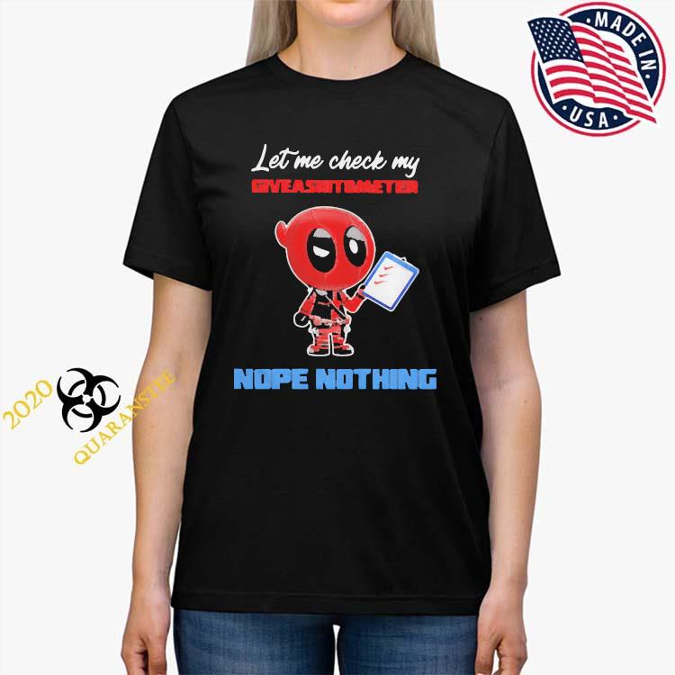 Let E Check My Giveashitometer Nope Nothing Deadpool Shirt Ladies Tee