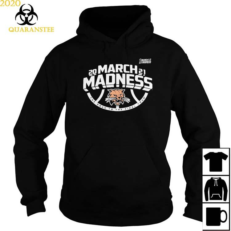 Ohio Bobcats Men's Basketball 2021 March Madness The Road To The Final Four Shirt Hoodie