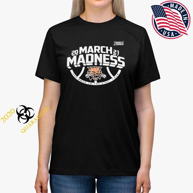 Ohio Bobcats Men's Basketball 2021 March Madness The Road To The Final Four Shirt Ladies Tee