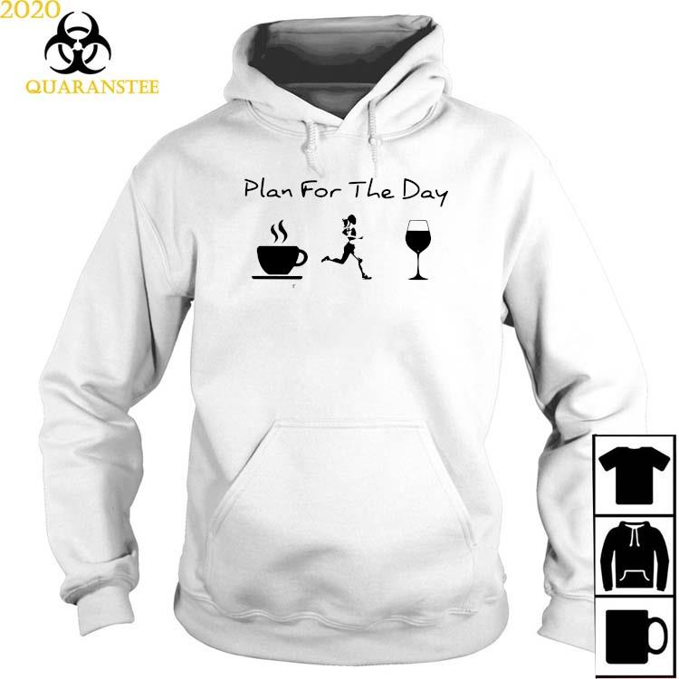 Plan For The Day Coffee Running And Wine Shirt Hoodie