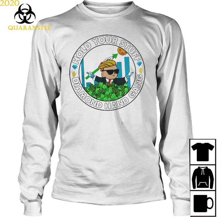 Wallstreetbets Hold Your Stuff Diamond Hand Gang Shirt Long Sleeved