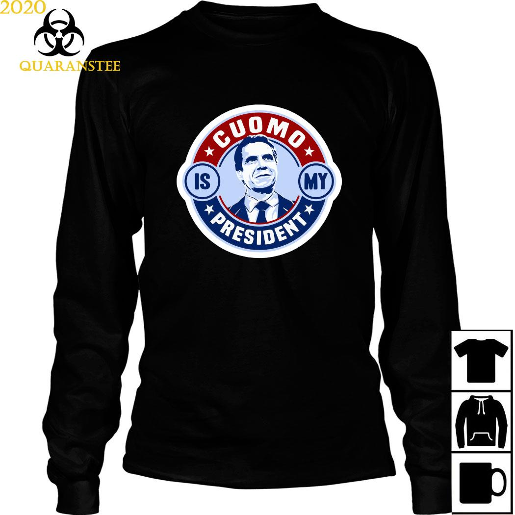 Cuomo Is My President Shirt Long Sleeved