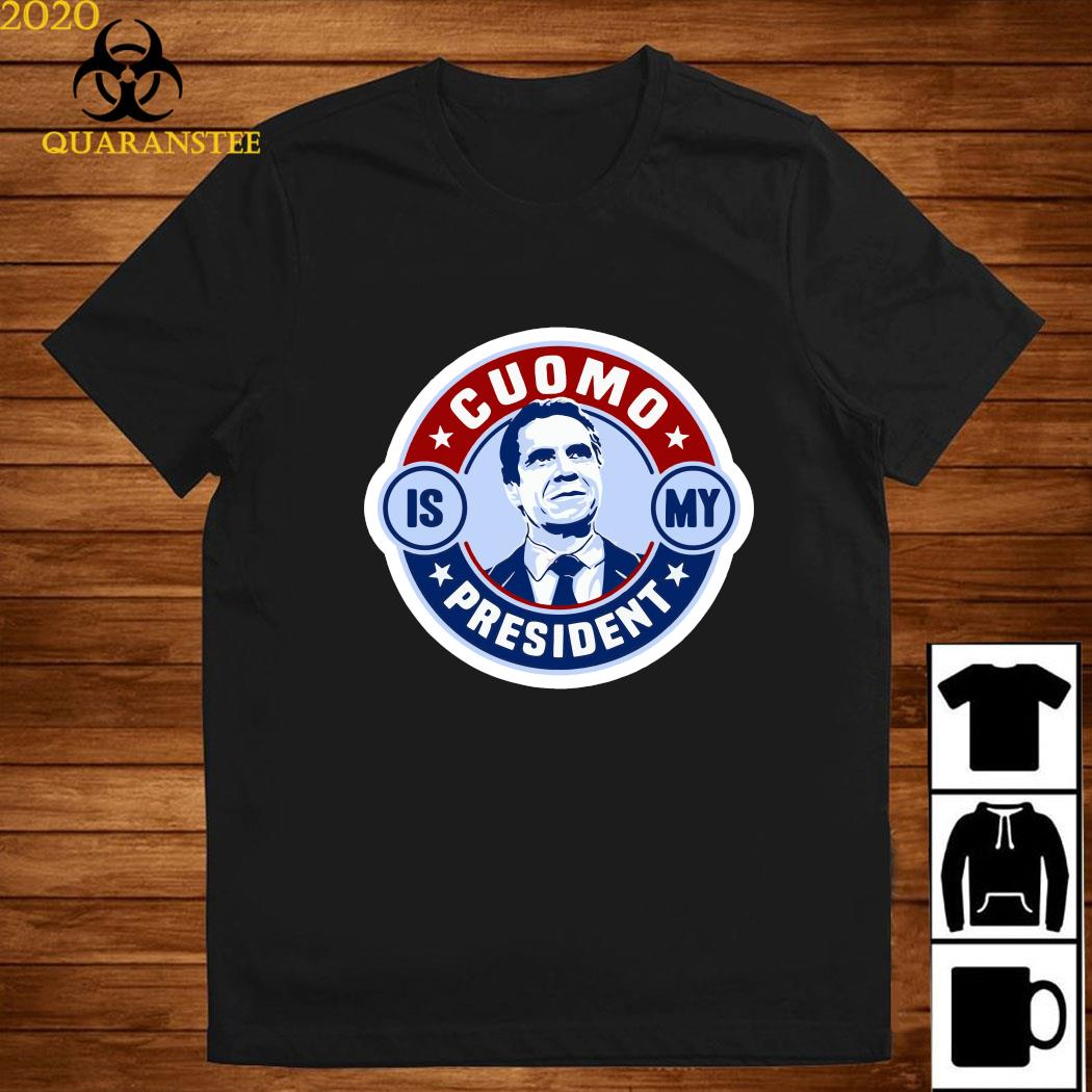 Cuomo Is My President Shirt
