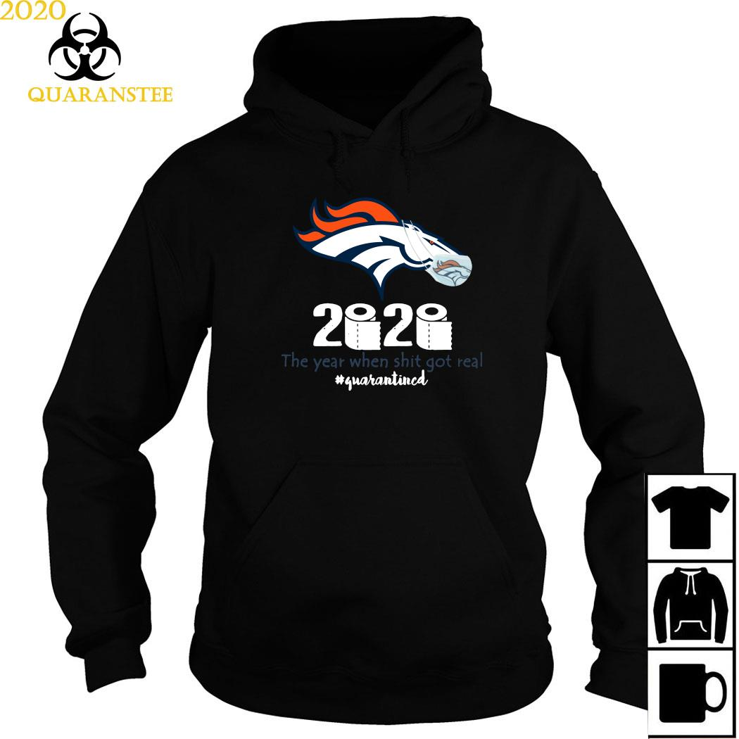 Denver Broncos Mask 2020 The Year When Shit Got Real Quarantined Shirt Hoodie