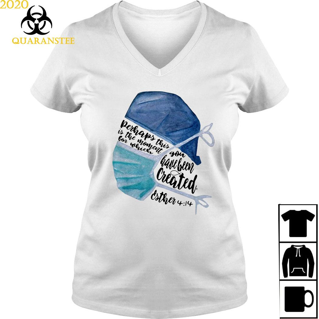 Nurse Perhaps This Is The Moment For Which You Have Been Created Shirt Ladies V-neck