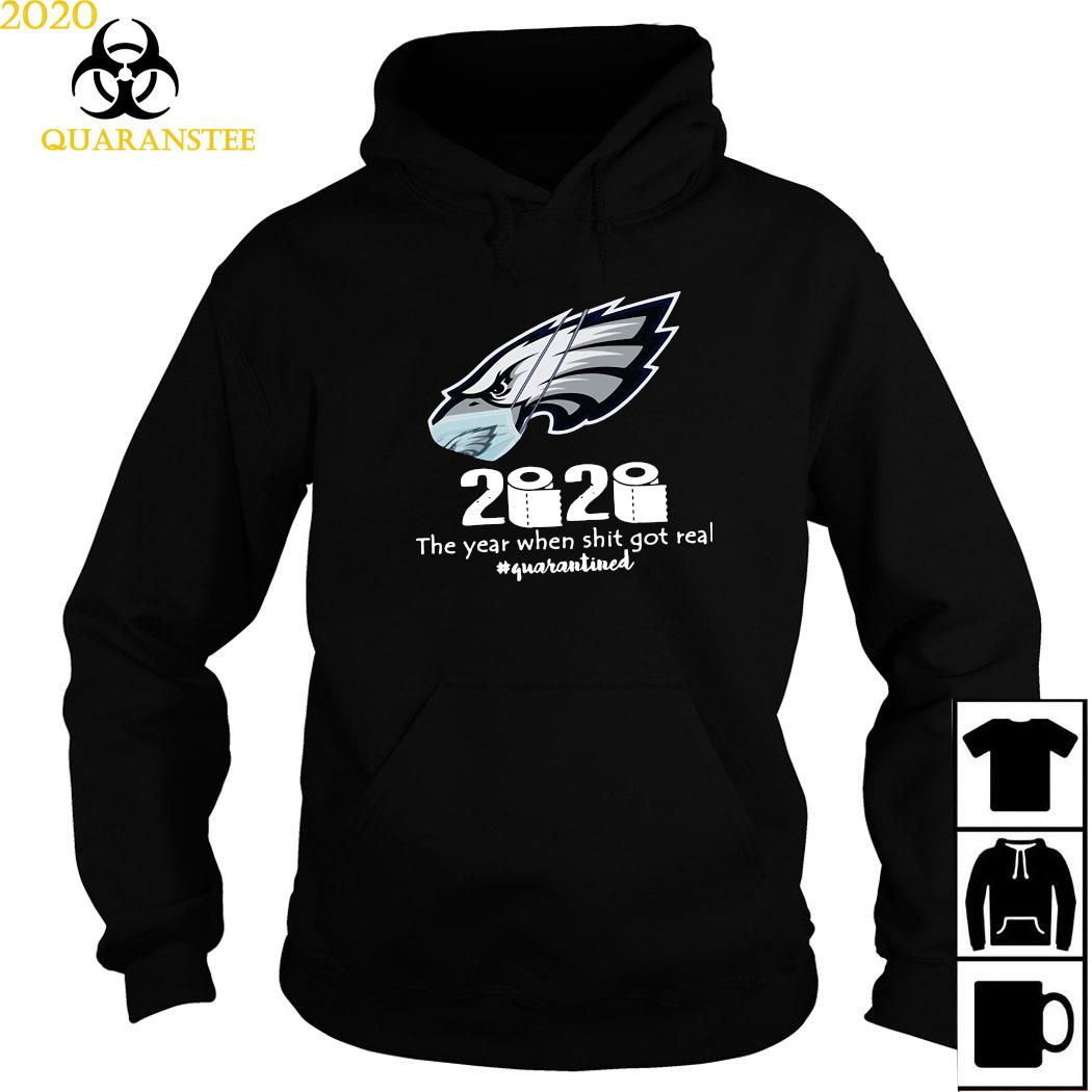 Philadelphia Eagles Mask 2020 The Year When Shit Got Real Quarantined Shirt Hoodie