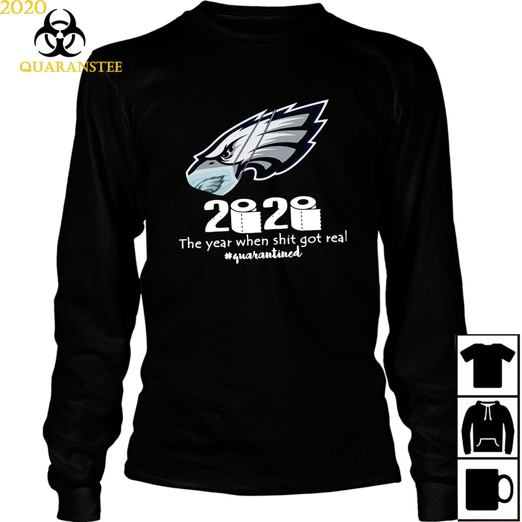 Philadelphia Eagles Mask 2020 The Year When Shit Got Real Quarantined Shirt Long Sleeved