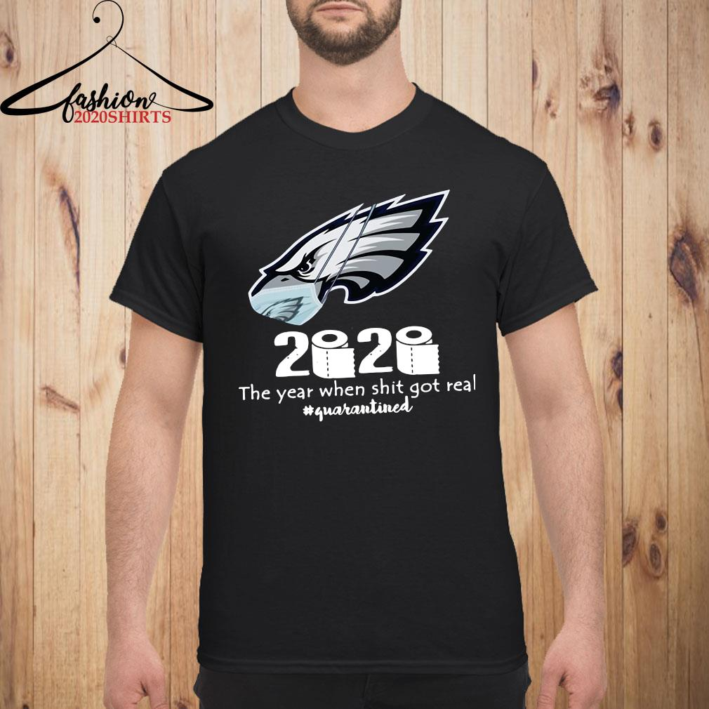 Philadelphia Eagles Mask 2020 The Year When Shit Got Real Quarantined Shirt