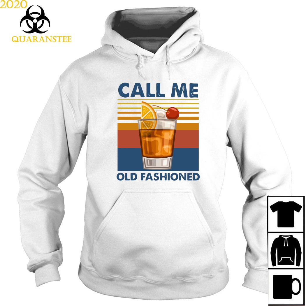 Wine Call Me Old Fashioned Vintage Shirt Hoodie