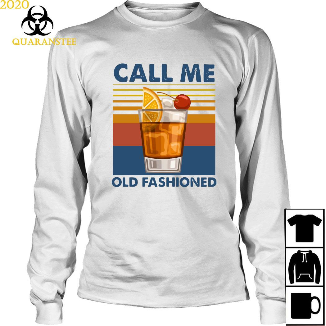 Wine Call Me Old Fashioned Vintage Shirt Long Sleeved