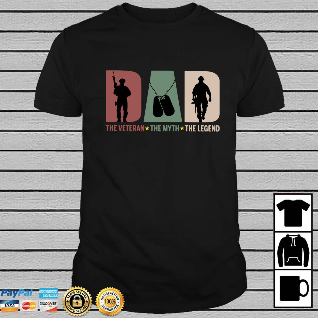 Dad The Veteran The Myth The Legend Shirt