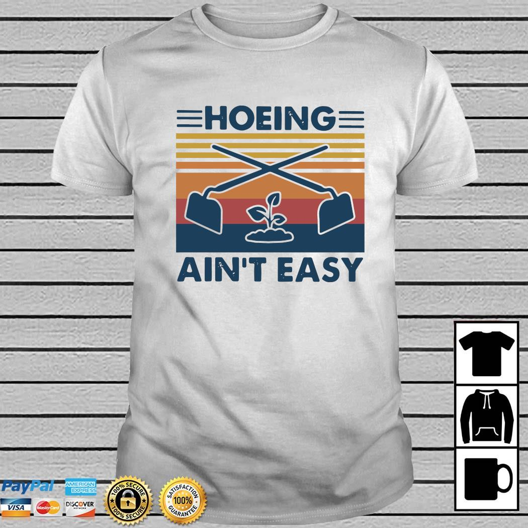 Hoeing Ain't Easy Vintage Shirt
