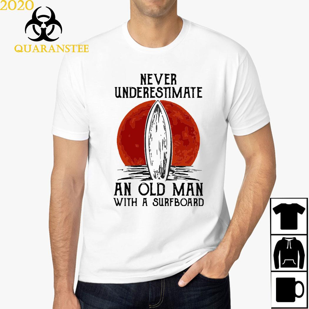 Never Underestimate An Old Man With A Surfboard Surfing Moonlight Shirt