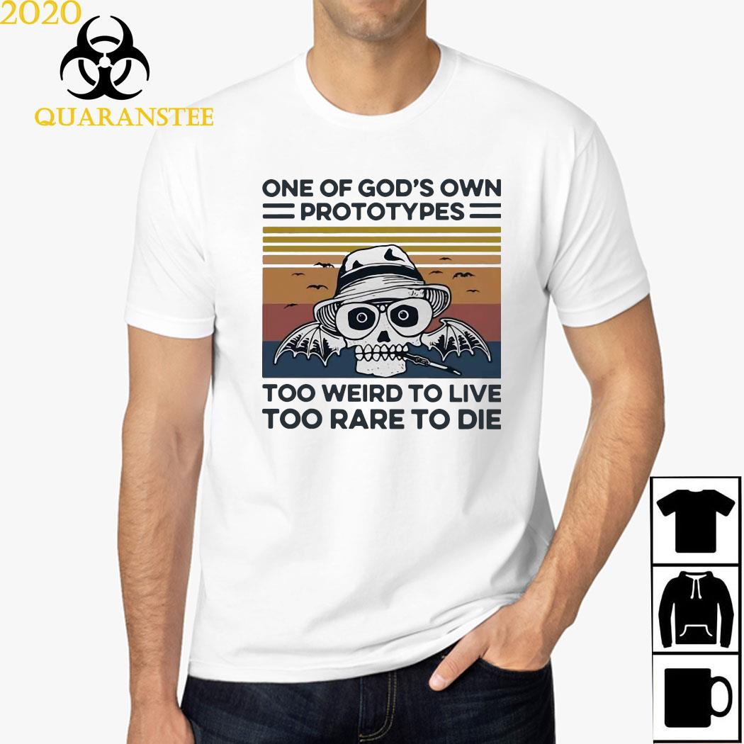 One Of God's Own Prototypes Too Weird To Live Too Rare To Die Vintage Shirt