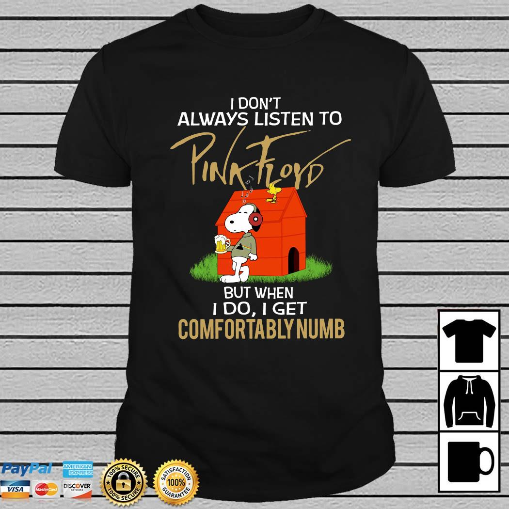 Snoopy And Woodstock I Don't Always Listen To Pink Floyd But When I Do I Get Comfortably Numb Shirt