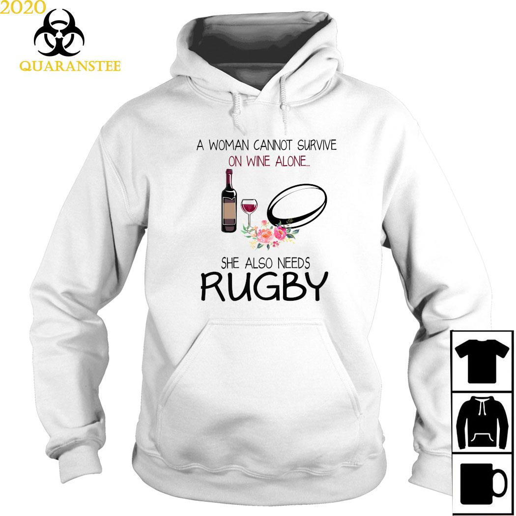 A Woman Cannot Survive On Wine And Alone She Also Needs Rugby Shirt Hoodie