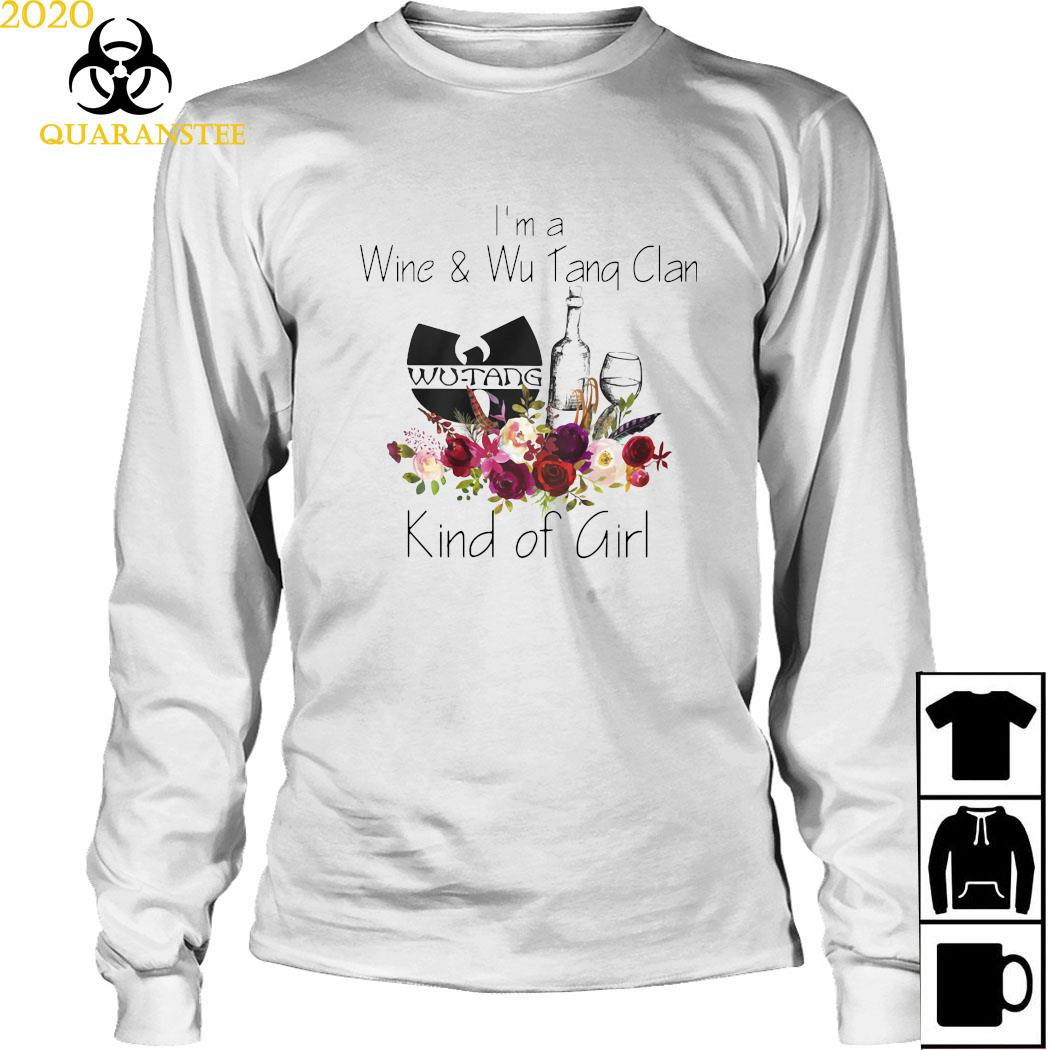 I'm A Wine And Wu Tang Clan Kind Of Girl Shirt Long Sleeved