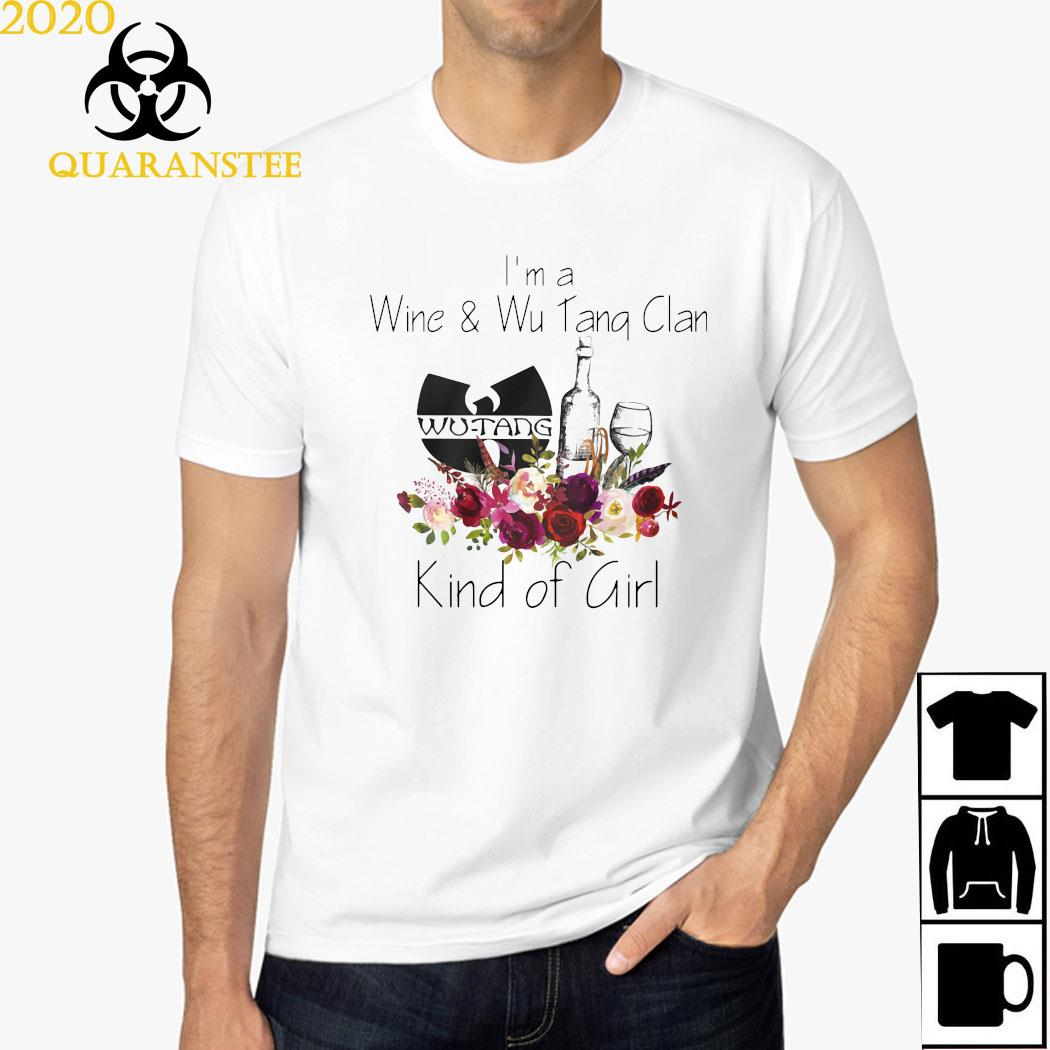 I'm A Wine And Wu Tang Clan Kind Of Girl Shirt