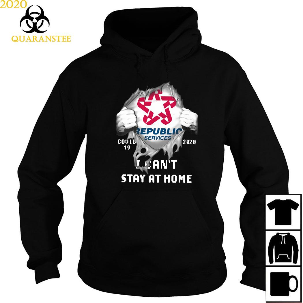 Republic Services Inside Me Covid-19 2020 I Can't Stay At Home Shirt Hoodie