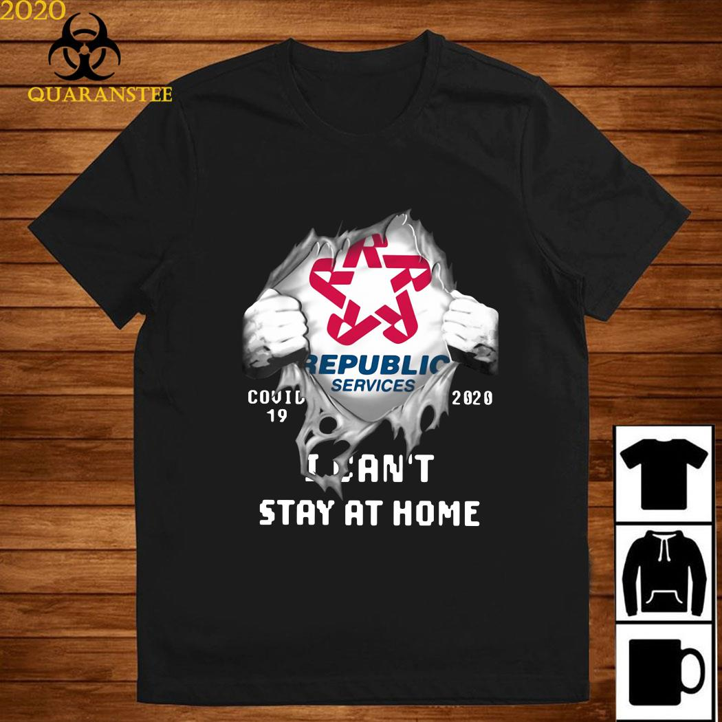 Republic Services Inside Me Covid-19 2020 I Can't Stay At Home Shirt