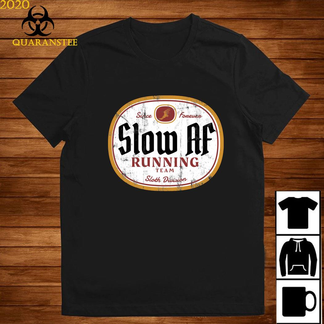 Since Forever Slow Af Running Team Sloth Division Shirt