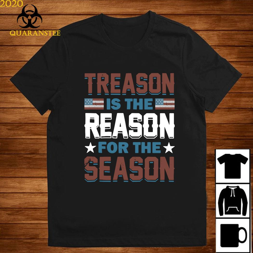 Treason Is The Reason For The Season Shirt