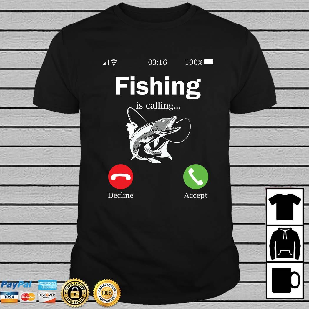 Fishing Is Calling Decline Accept Shirt