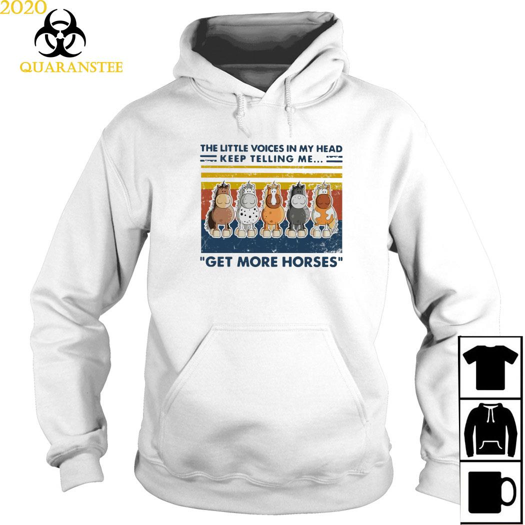 The Little Voice In My Head Keep Telling Me Get More Horses Vintage Shirt Hoodie