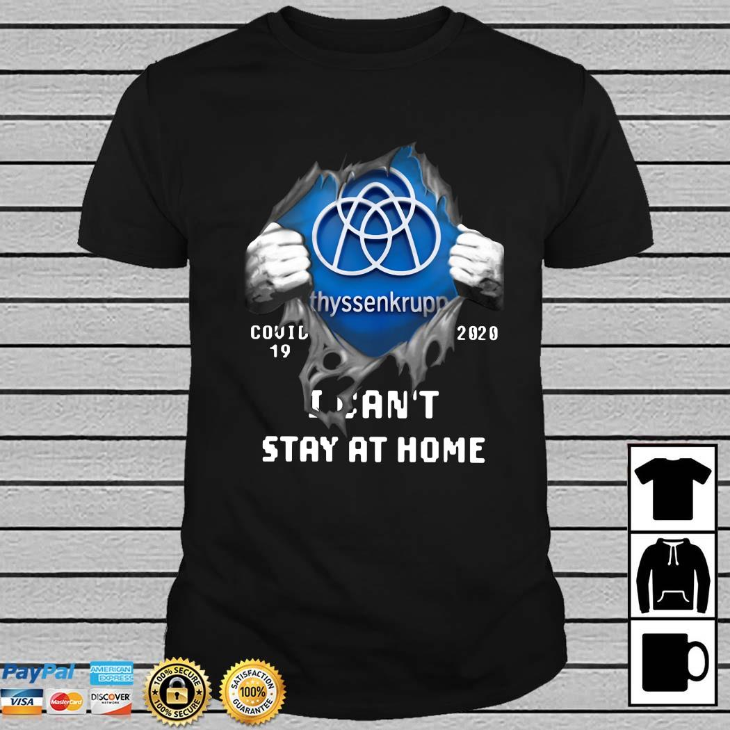 Thyssenkrupp Inside Me Covid-19 2020 I Can't Stay At Home Shirt