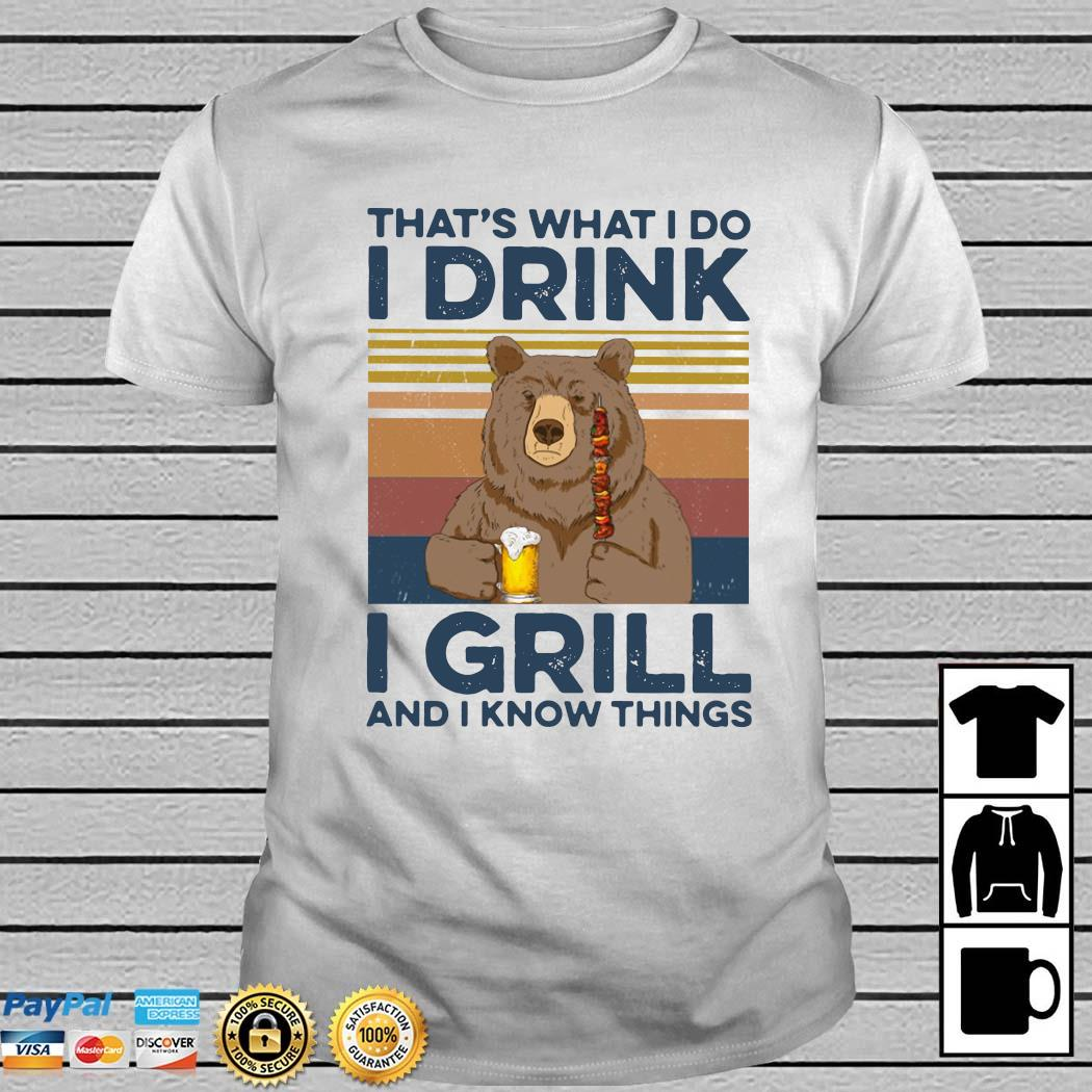 Bear Camping That's What I Do Drink I Grill And I Know Things Vintage Shirt