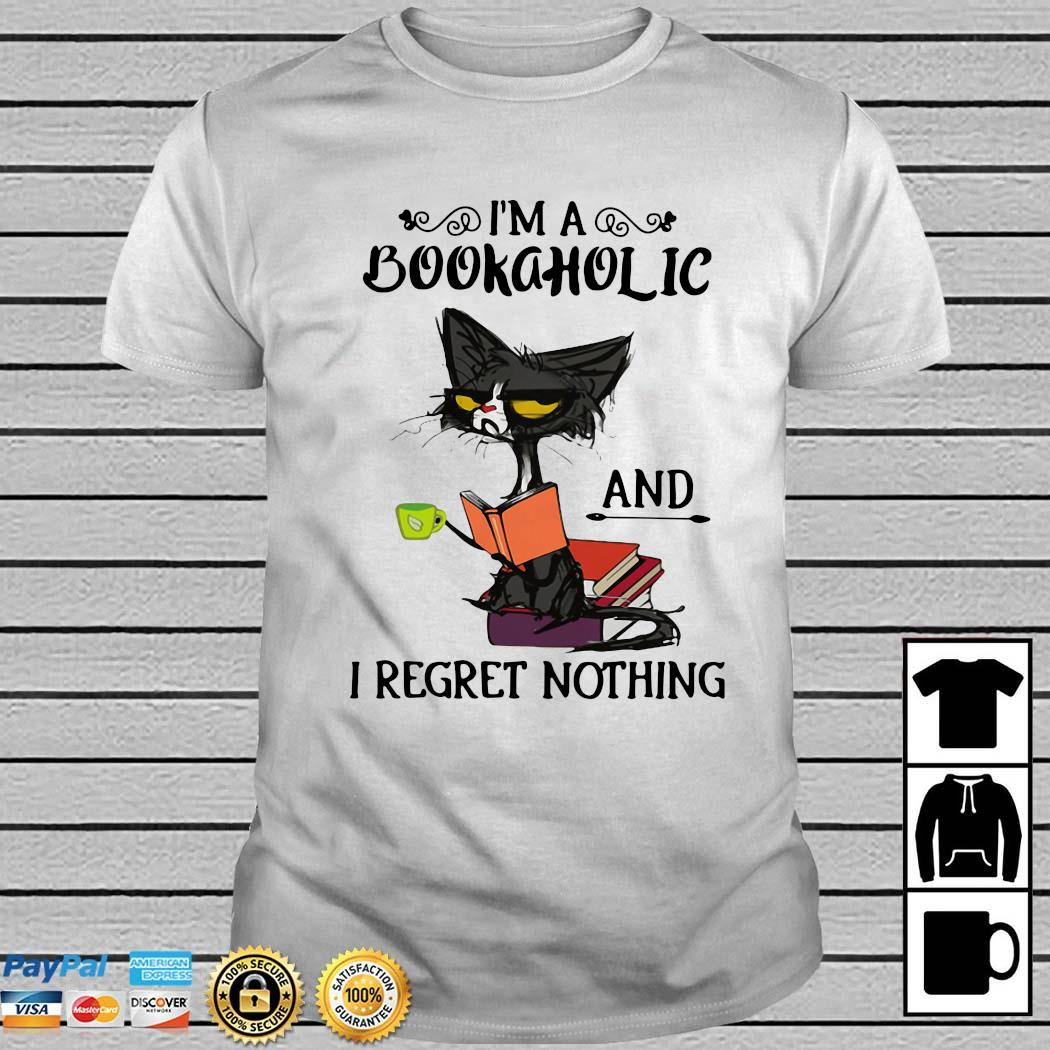 Black Cat I Am A Bookaholic And I Regret Nothing Shirt