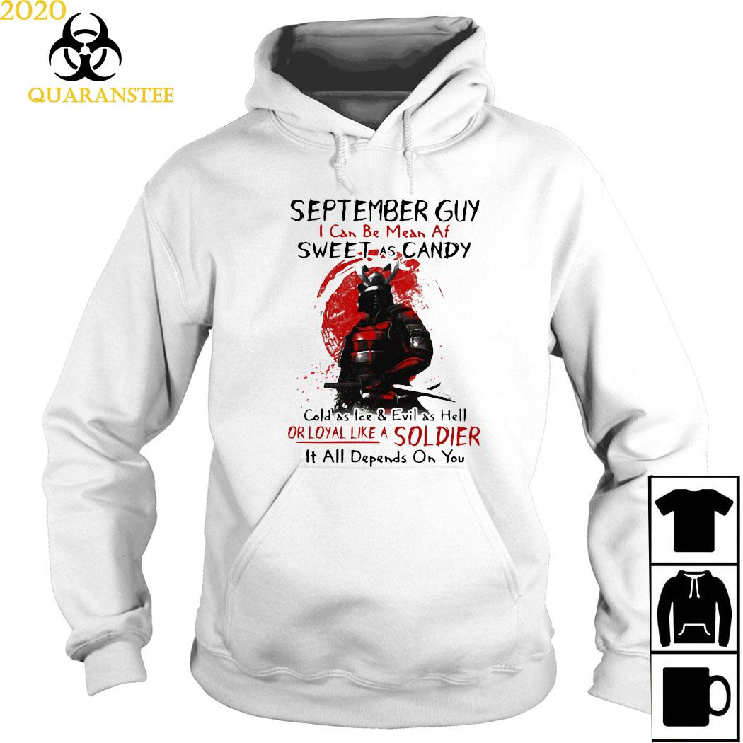 Samurai September Guy I Can Be Mean Af Sweet As Candy Cold As Ice Shirt Hoodie