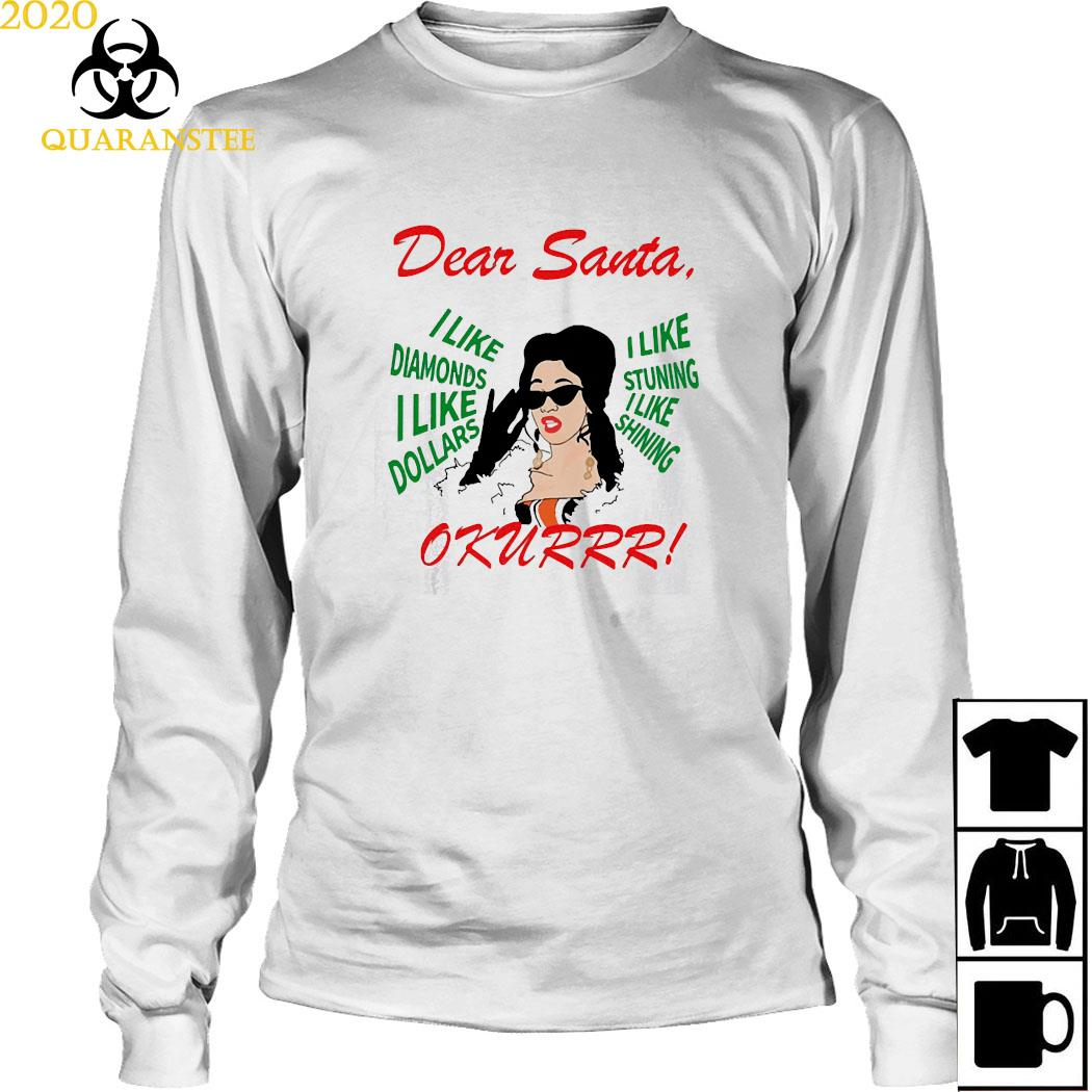 Cardi B Dear Santa I Like Diamonds I Like Dollars Shirt Long Sleeved