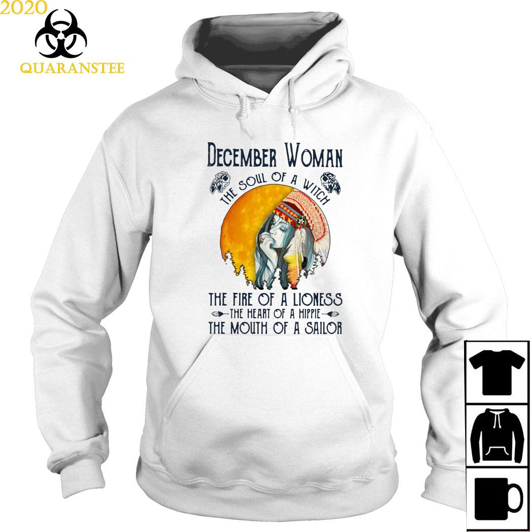 December Woman The Soul Of A Witch The Fire Of A Lioness The Heart Of A Hippie The Mouth Of A Sailor Shirt Hoodie