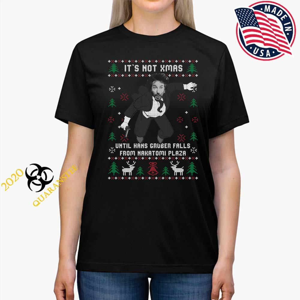 Die Hard It's Not Xmas Until Hans Gruber Falls From Nakatomi Plaza Ugly Christmas Shirt Ladies Tee