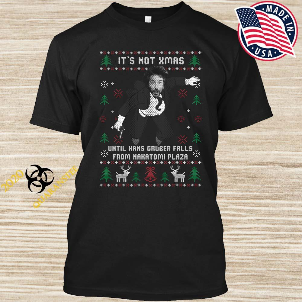 Die Hard It's Not Xmas Until Hans Gruber Falls From Nakatomi Plaza Ugly Christmas Shirt