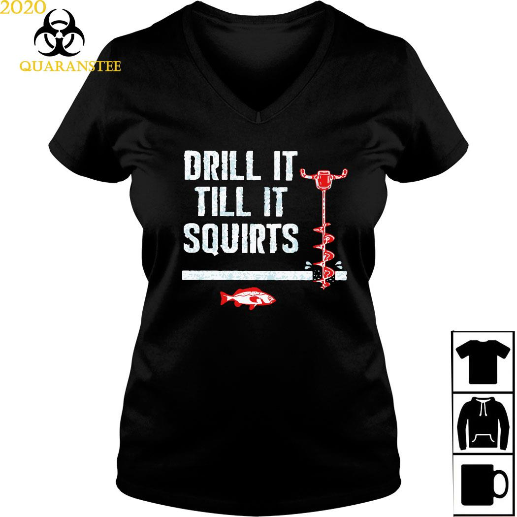 Drill It Till It Squirts Shirt Ladies V-neck