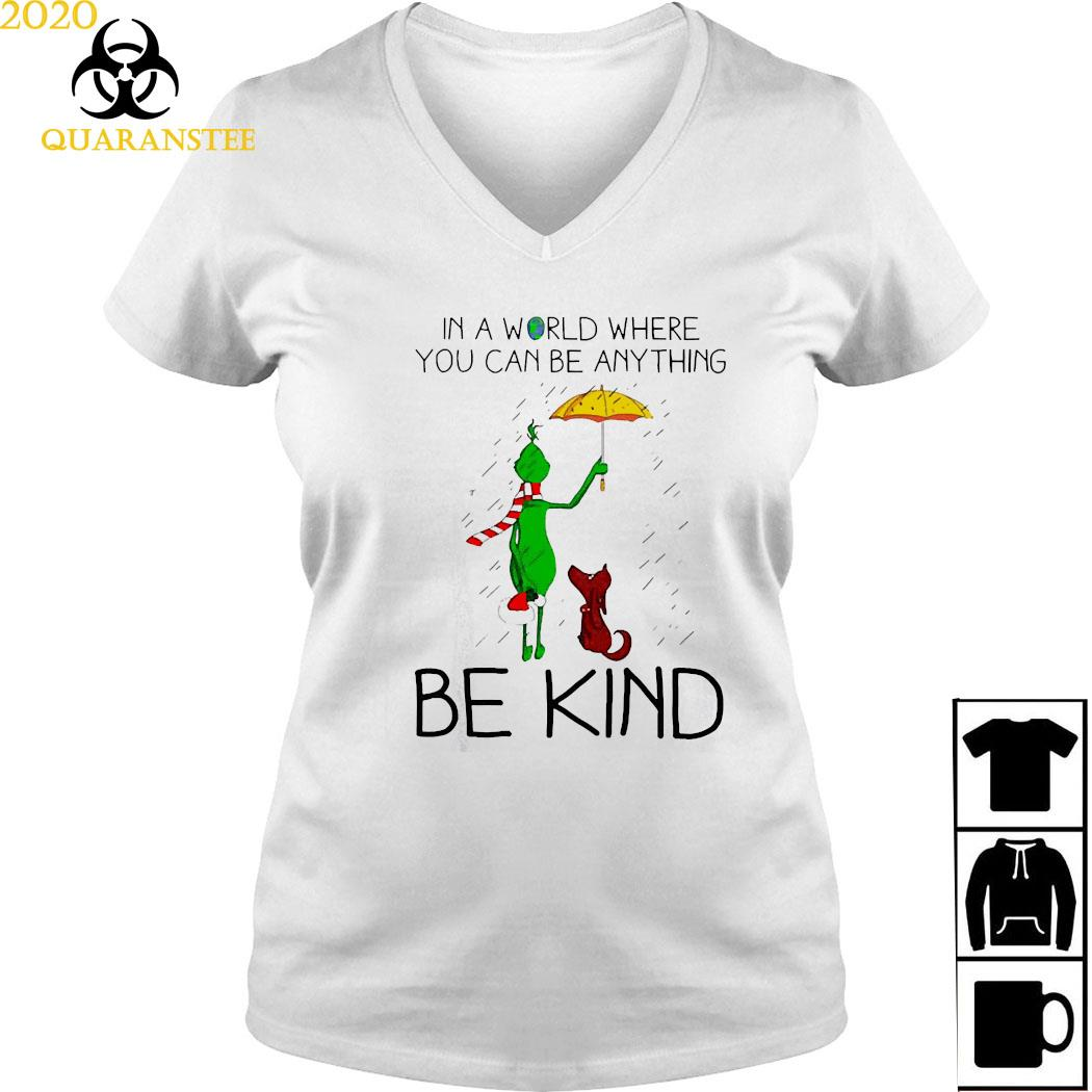 Grinch And Dog In A World Where You Can Be Anything Be Kind Christmas Shirt Ladies V-neck