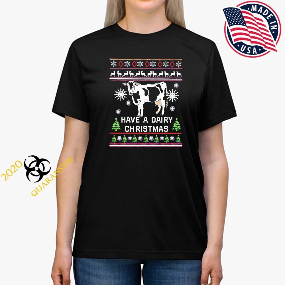 Have A Dairy Christmas Cow Shirt Ladies Tee