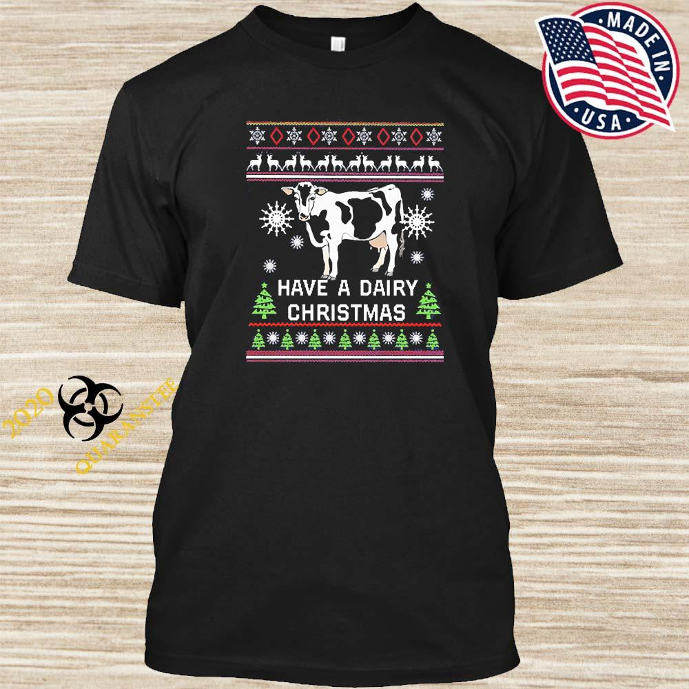 Have A Dairy Christmas Cow Shirt