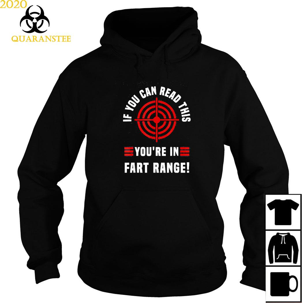 If You Can Read This You're In Fart Range Fart Meaning Shirt Hoodie