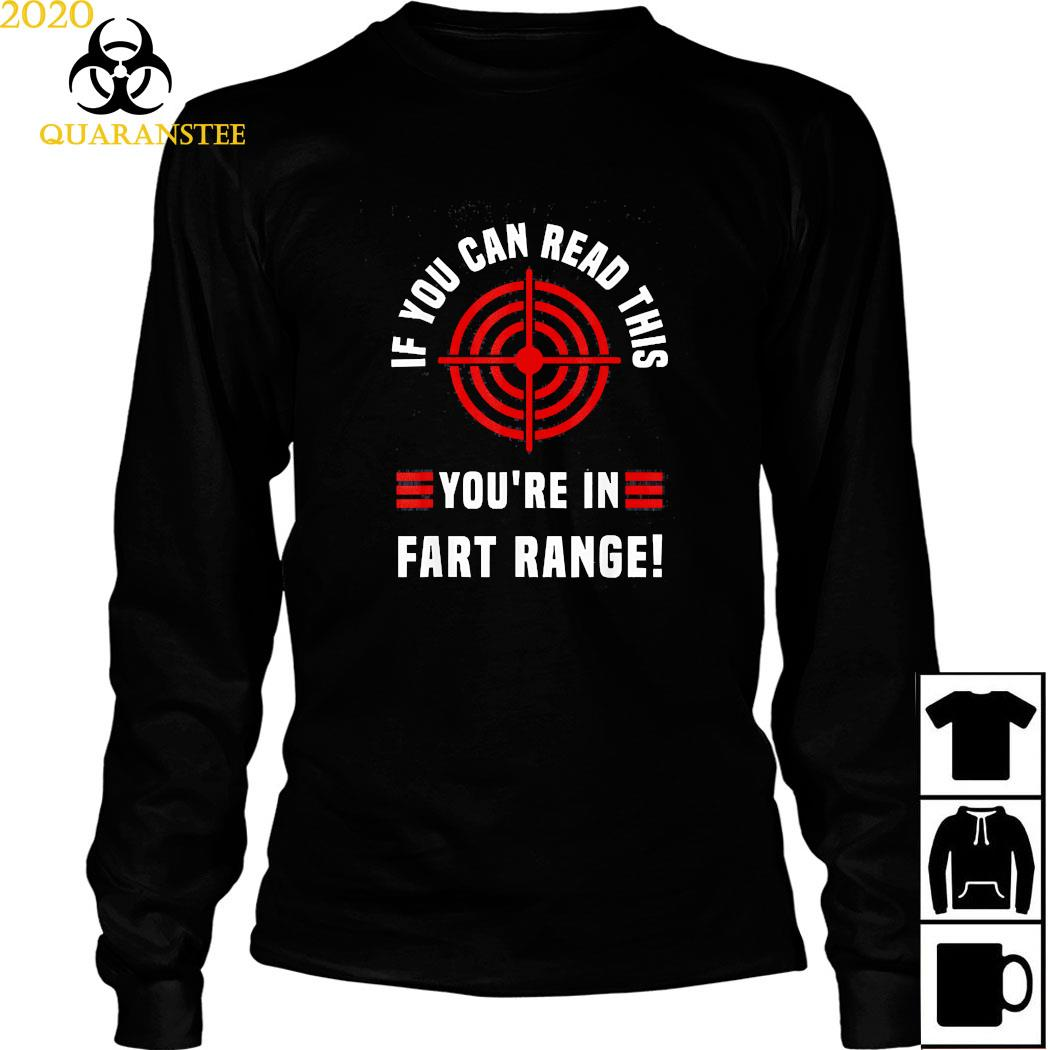 If You Can Read This You're In Fart Range Fart Meaning Shirt Long Sleeved
