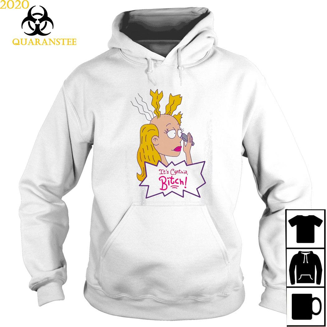 It's Cynthia Bitch Shirt Hoodie